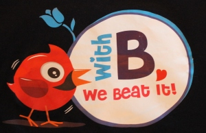With B we Beat It!, Tagline of the video campaign Cris organized.  Thank you!
